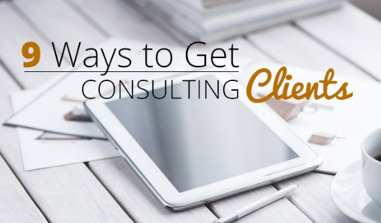 9 Ways to Get More Consulting Clients.PNG