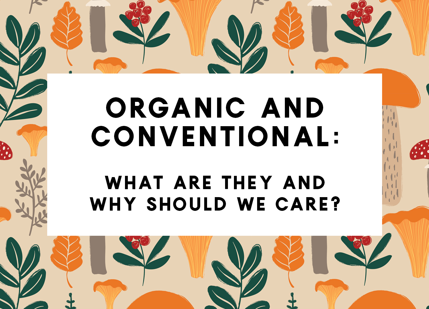 Organic and Conventional - Facebook.jpg