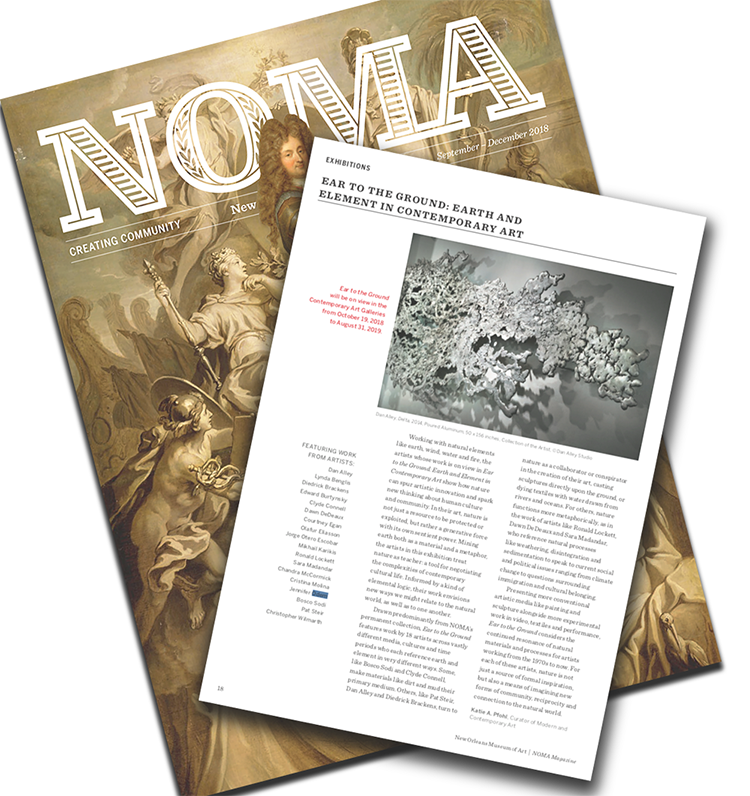 For Each of These Artists, Nature is Not Just a Source of Formal Inspiration - REVIEW | NOMA MAGAZINEOctober 2018 - Working with natural elements like earth, wind, water and fire, the artists whose work is on view in Ear to the Ground: Earth and Element in Contemporary Art show how nature can spur artistic innovation and spark new thinking about human culture…READ MORE ▸