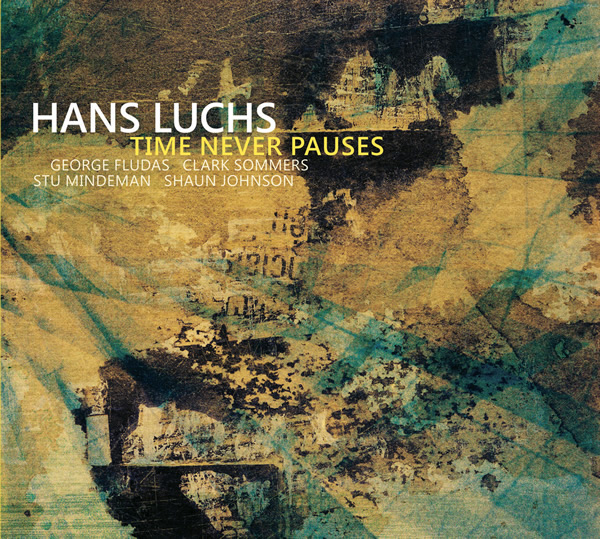 Featuring:  Hans Luchs- Guitar and Compositions  Shaun Johnson- Trumpet  Stu Mindeman- Piano  Clark Sommers- Bass  George Fludas- Drums  Juan Pastor- Congas (Track 1)