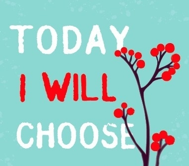 today-i-choose.jpg