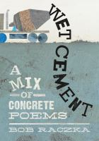 Wet cement: a mix of concrete poems by Bob Raczka