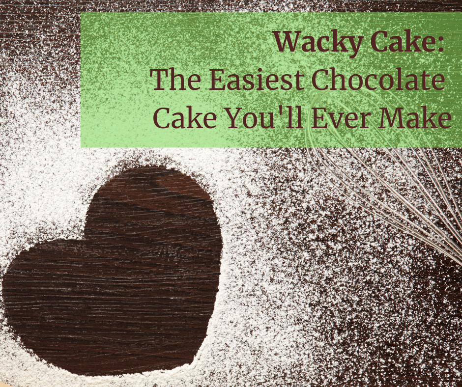 Wacky Cake_ The Easiest Chocolate Cake You'll Ever Make.png