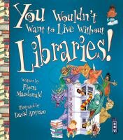 You wouldn't want to live without libraries.jpg
