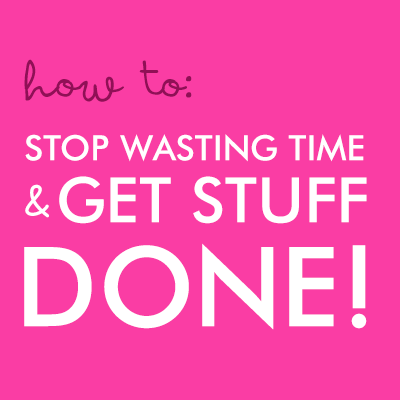 Stop wasting time & GET STUFF DONE // Step-by-step plan and some organizational resources