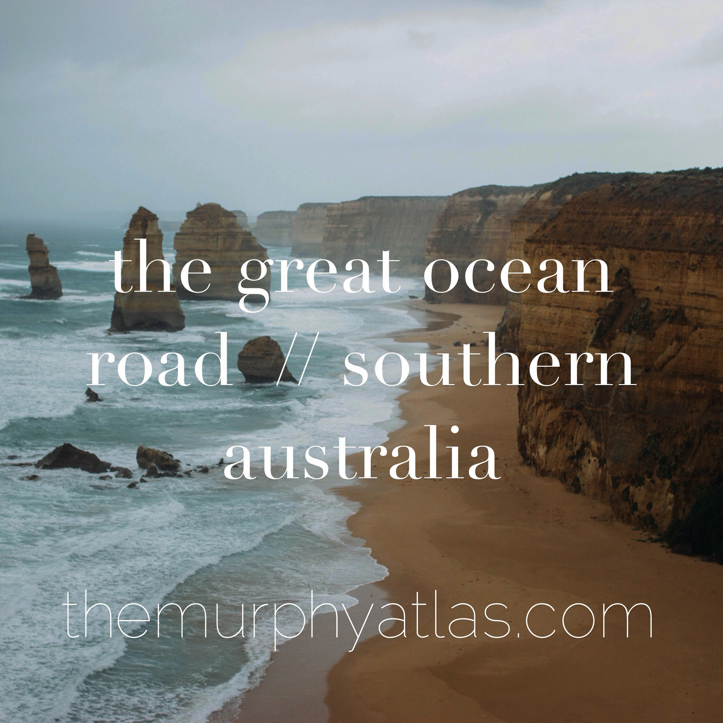 Travel Tips for driving the Great Ocean Road in Southern Australia - The Murphy Atlas