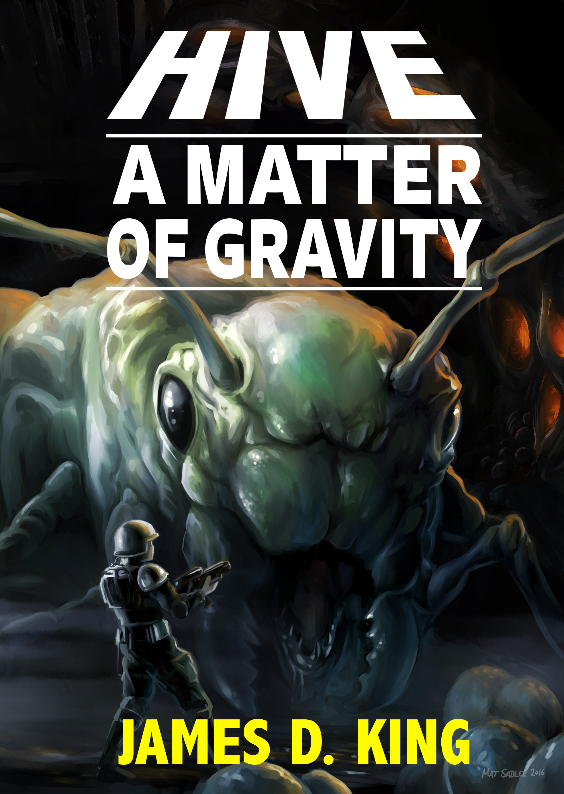 HIVE: A Matter of Gravity by James D. King  AVAILABLE in Ebook format at the  Aois21 Marketplace