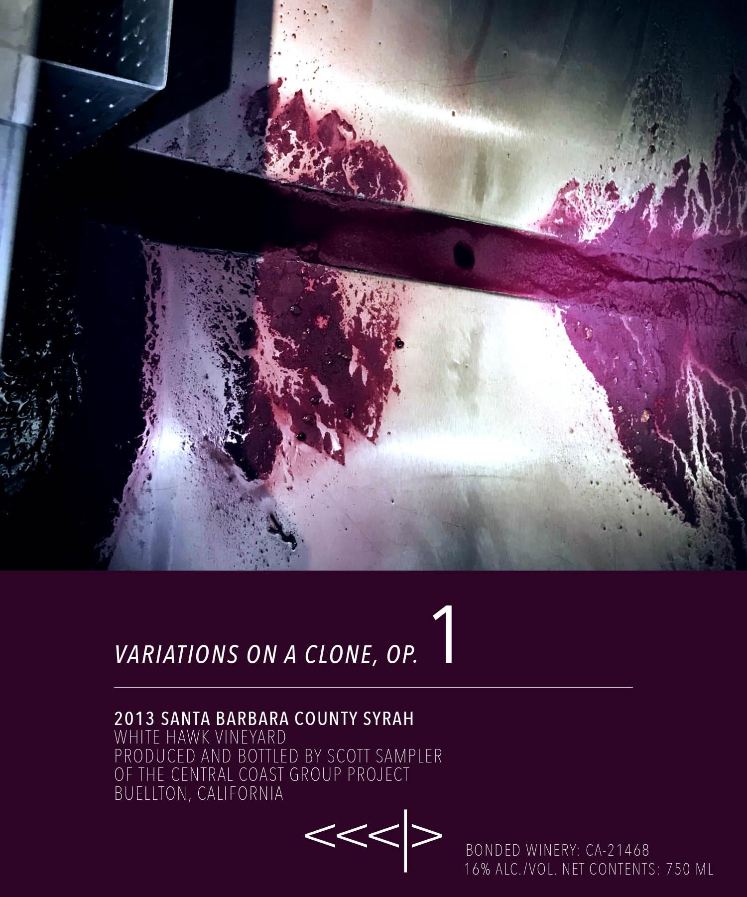 "CCGP 2013 ""VARIATIONS ON A CLONE, OP. 1, 174 & 877"" SYRAH - WHITE HAWK VINEYARD - SANTA BARBARA COUNTY"