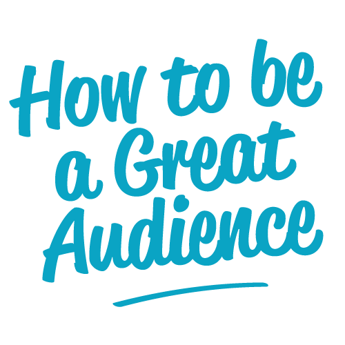 How to be a Great Audience
