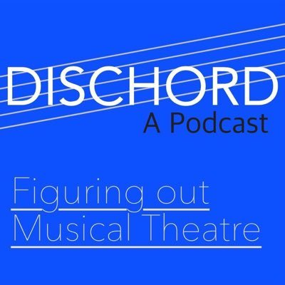 DISCHORD - ON ITUNES NOW   ADAM PRODUCES A NEW PODCAST THAT INTENDS TO FIGURE OUT MUSICAL THEATRE  DOWNLOAD HERE