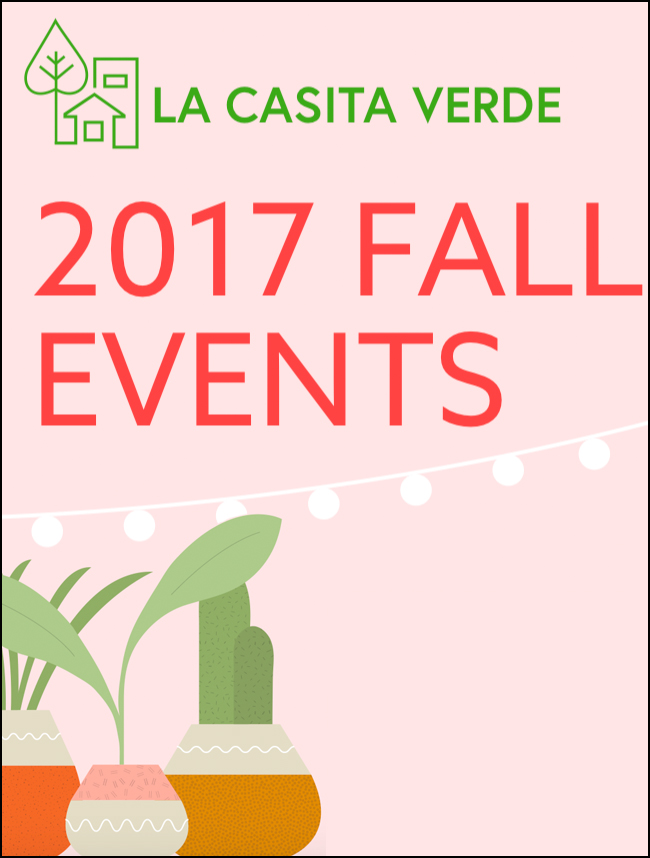 Fall Events at La Casita Verde, 2017   A series of events with local artists in the garden
