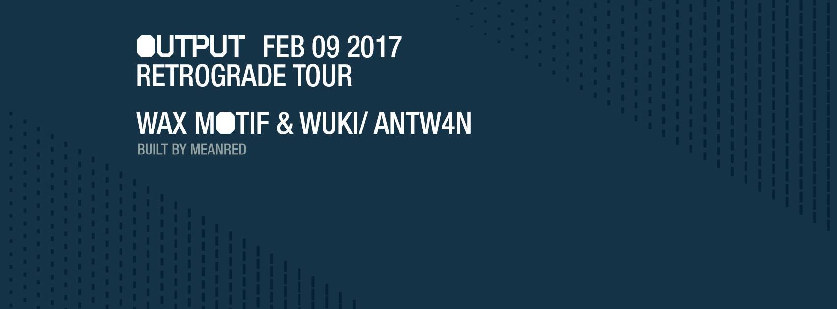 Wax Motif & Wuki Output Robbie Lumpkin Promotions