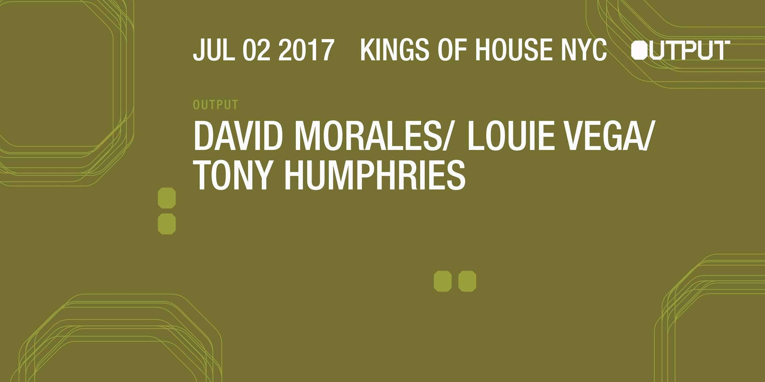 David Moralres Louie Vega Tony Humhries Output Robbie Lumpkin Promotions