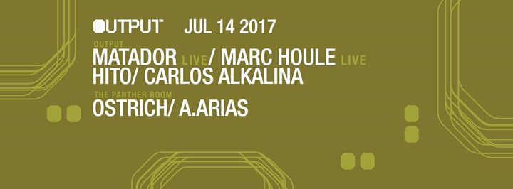 Matador marc houle hito Output Robbie Lumpkin Promotions