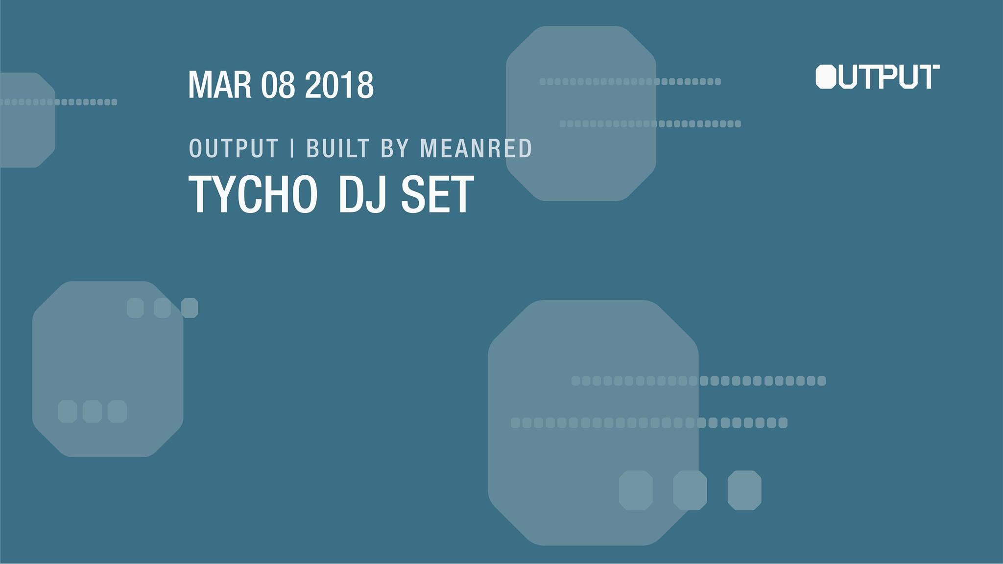 tycho built by meanred Output Robbie Lumpkin Promotions