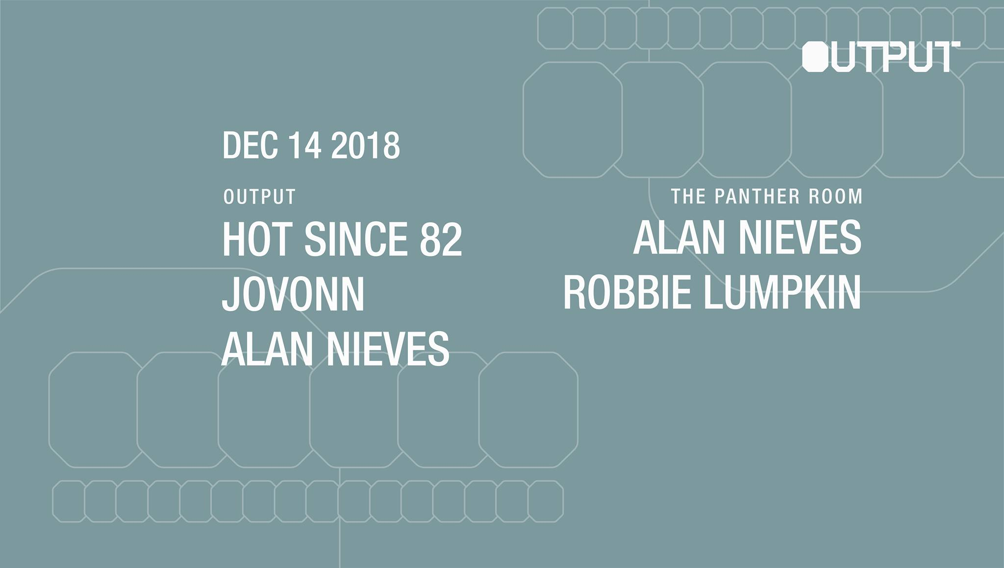 hot since 82 alan nieves Output Club BK Robbie Lumpkin Promotions