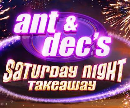 ITV1 - Ant and Dec's Saturday Night Takeaway