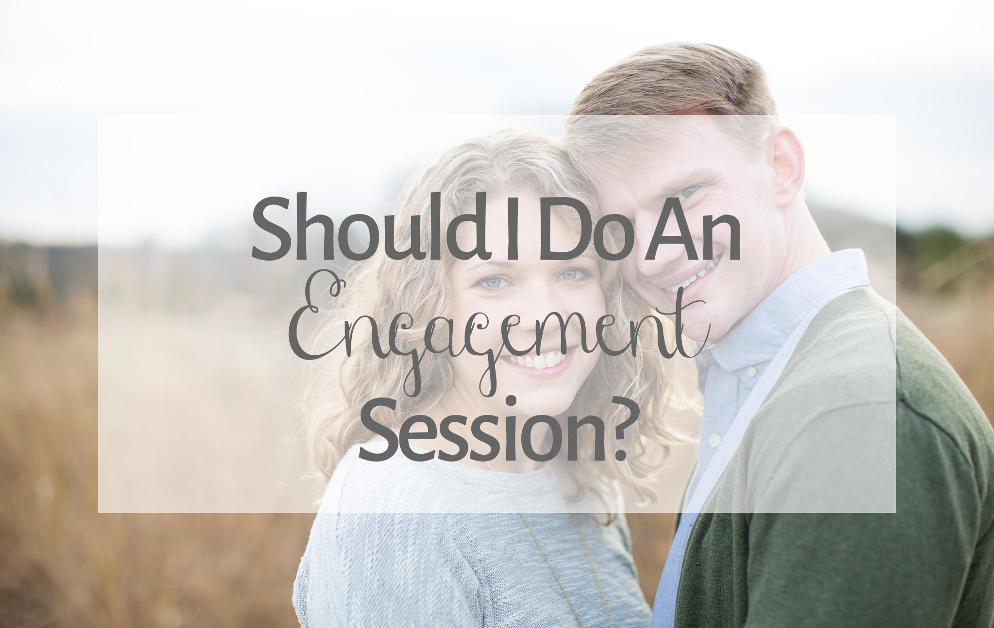 Should I Do An Engagement Session- DiPrima Photography