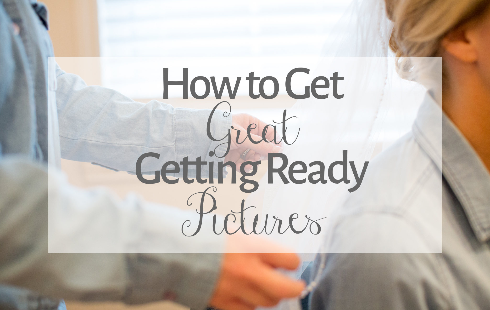 Get_Great_Getting_Ready_Pictures