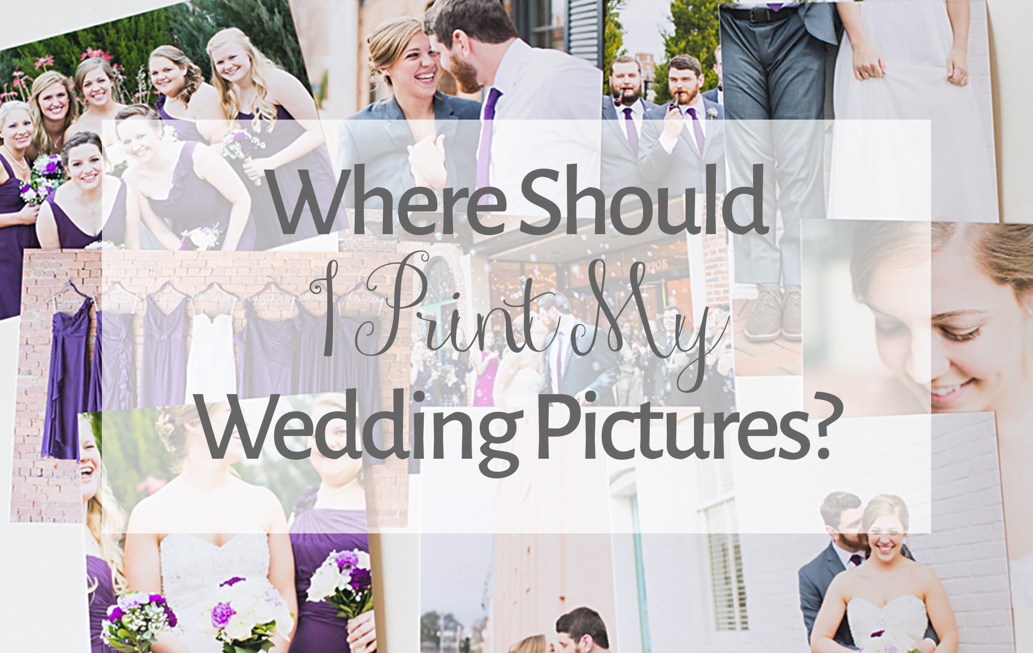 Where Should I Print My Wedding Pictures?