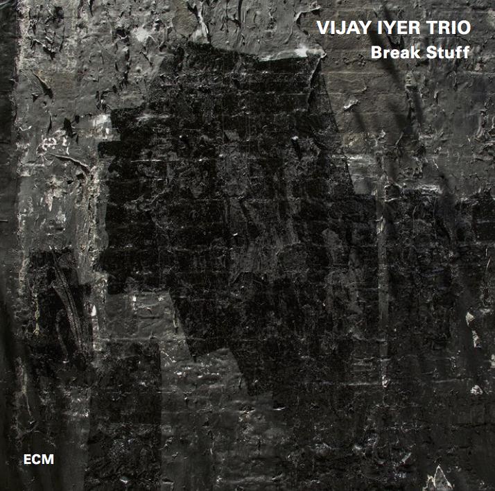 Vijay Iyer Trio, Break Stuff (compact disc or double LP), 2015 Courtesy of ECM Records.