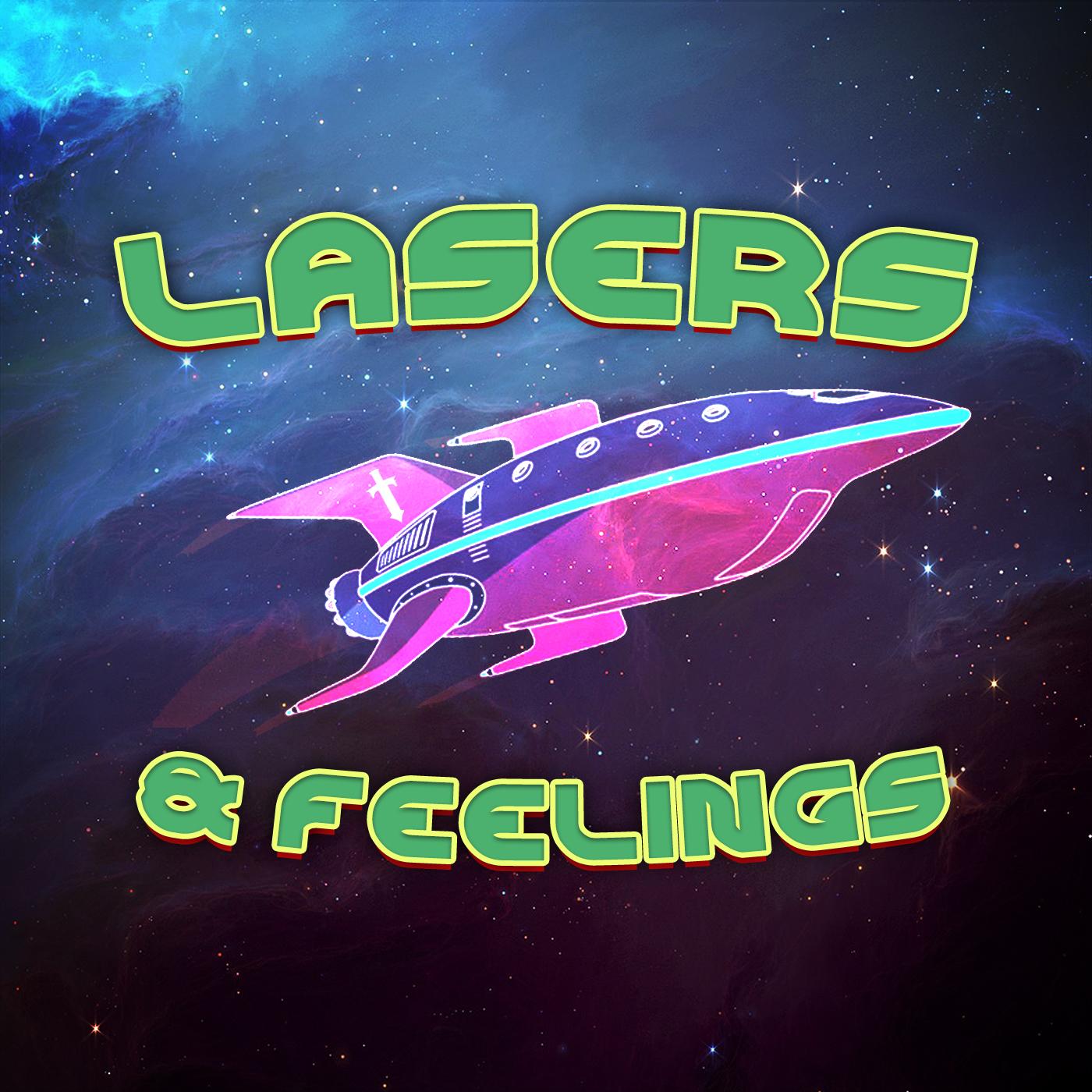 51 - Lasers & Feelings.jpg