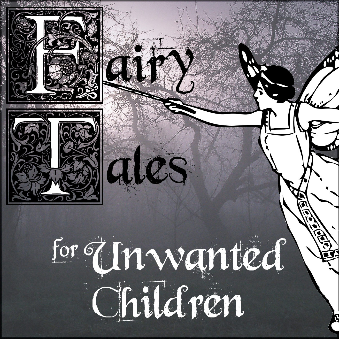 Listen to Scott Thrower on Fairy Tales for Unwanted Children