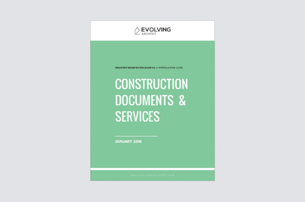"""Evolving Architect // """"Intro to the A.R.E. / Construction Documents & Services"""""""