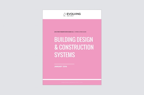 "Evolving Architect // ""Intro to the A.R.E. / Building Design & Construction Systems"""