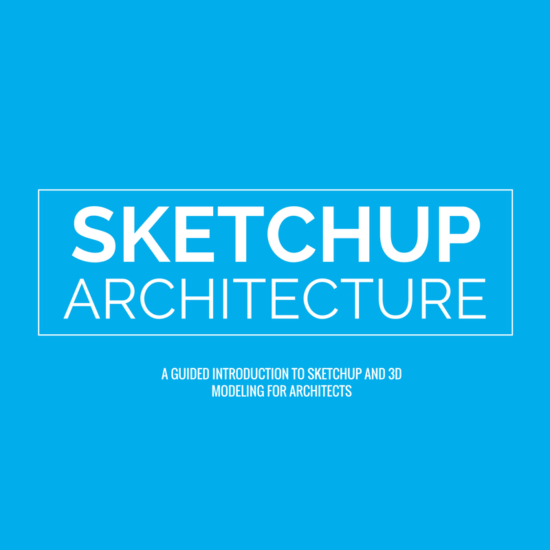 SketchUp Architecture - Course Graphic.png