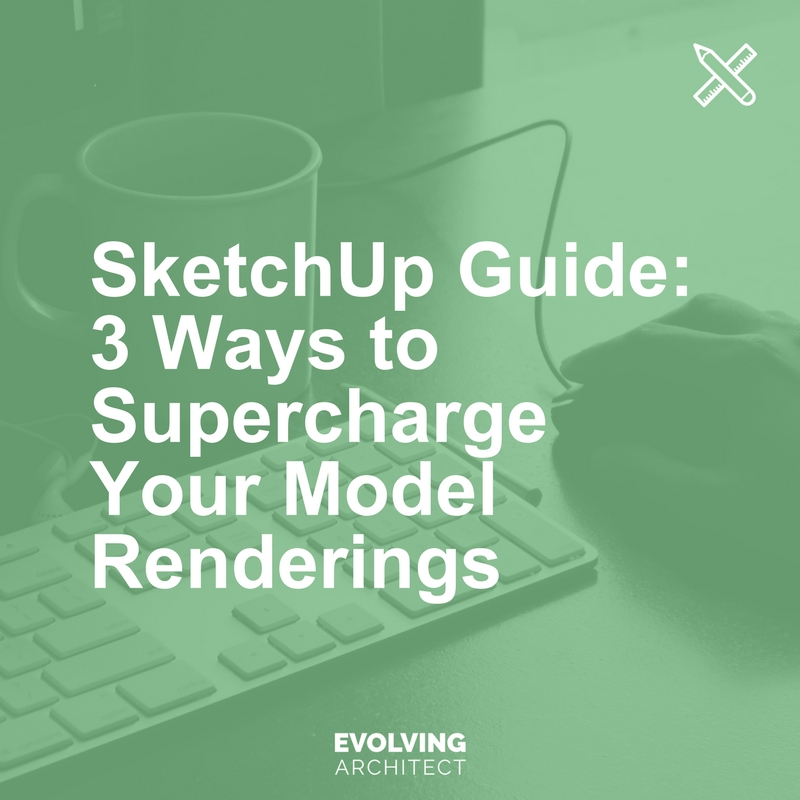 SketchUp Guide_ 3 Ways to Supercharge Your Model Renderings.jpg