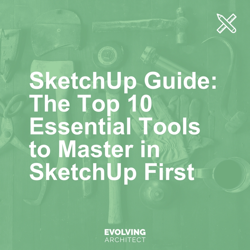 SketchUp Guide_ The Top 10 Essential Tools to Master in SketchUp First.jpg