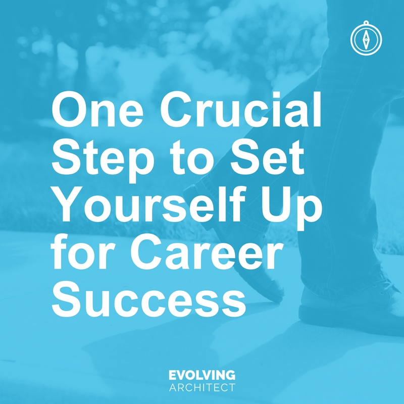 One Crucial Step to Set Yourself Up for Career Success.jpg