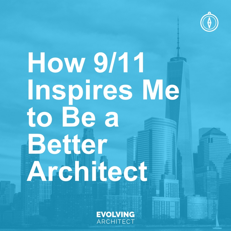How 911 Inspires Me to Be a Better Architect.jpg