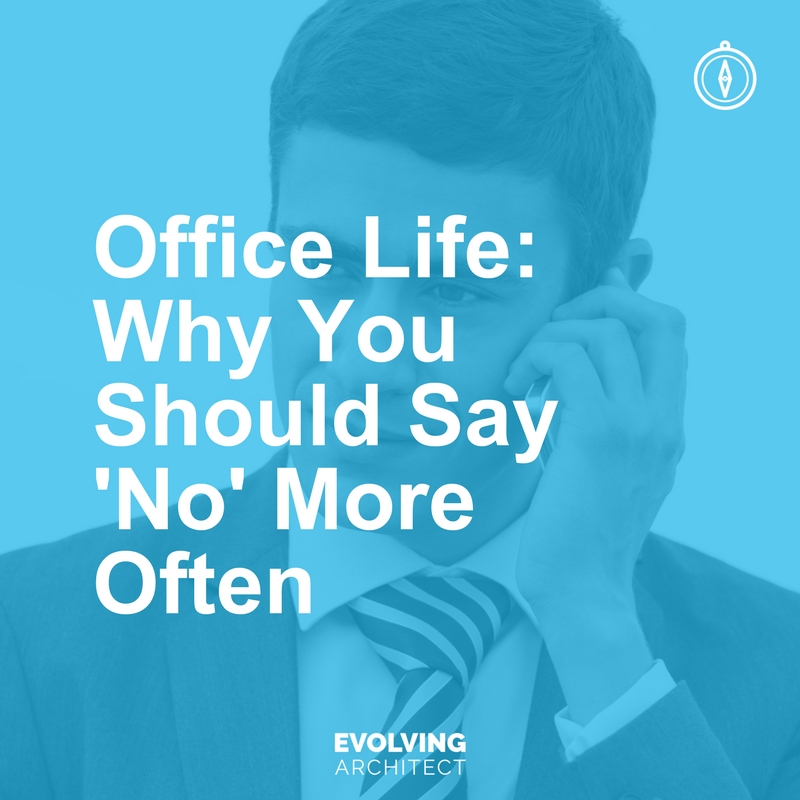 Office Life_ Why You Should Say 'No' More Often.jpg