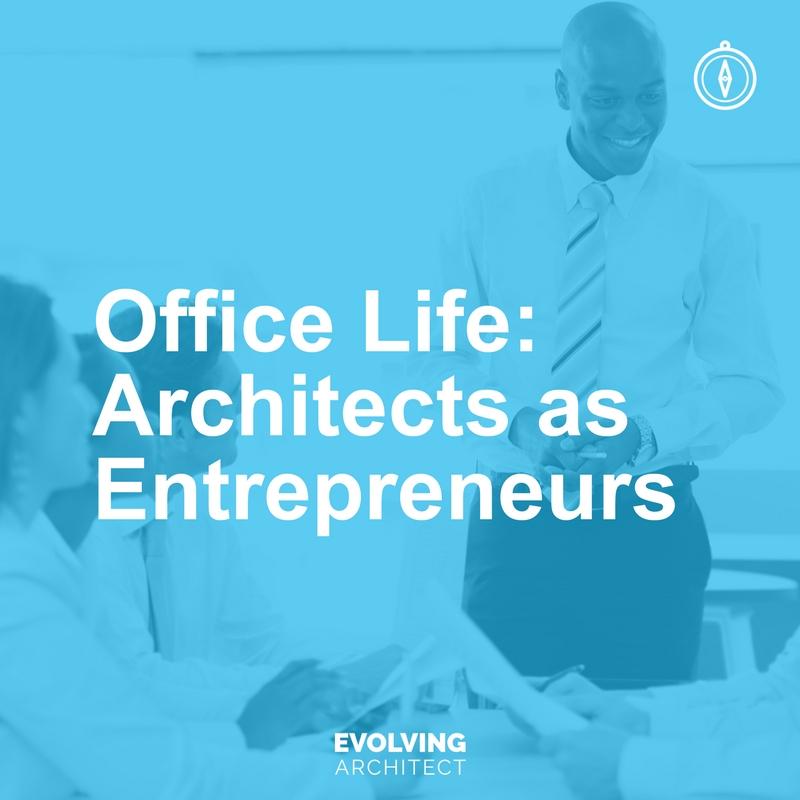 Office Life_ Architects as Entrepreneurs.jpg