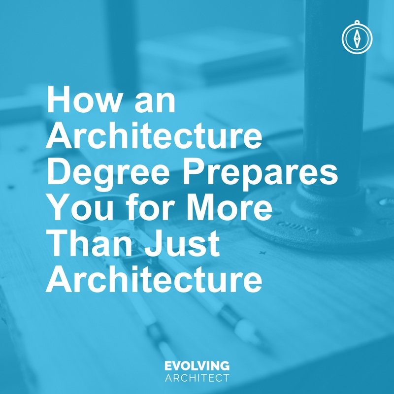 How an Architecture Degree Prepares You for More Than Just Architecture.jpg