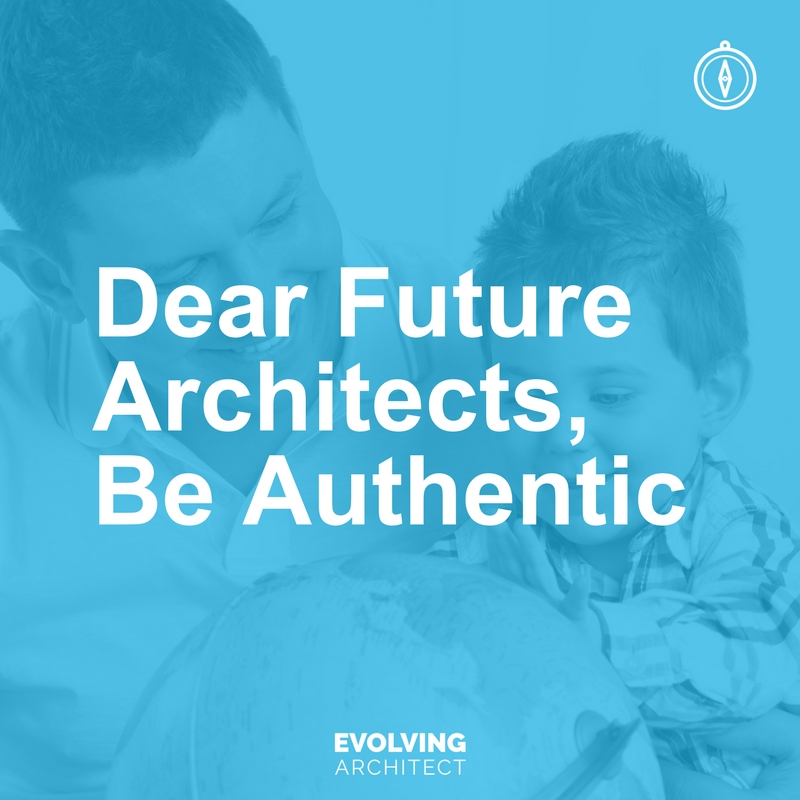 Dear Future Architects, Be Authentic.jpg