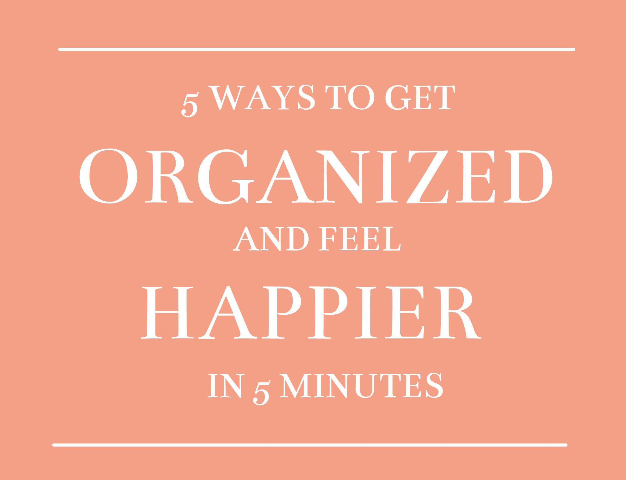 5 Ways to get Organized Sadie Road