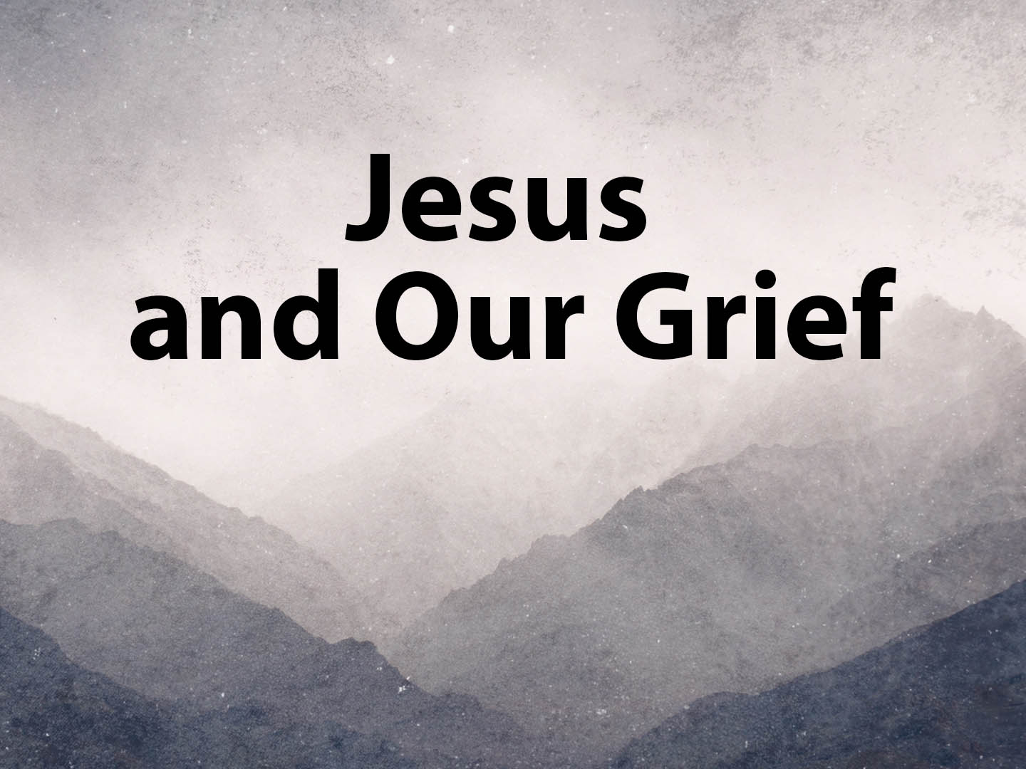 Jesus and Our Grief.jpg