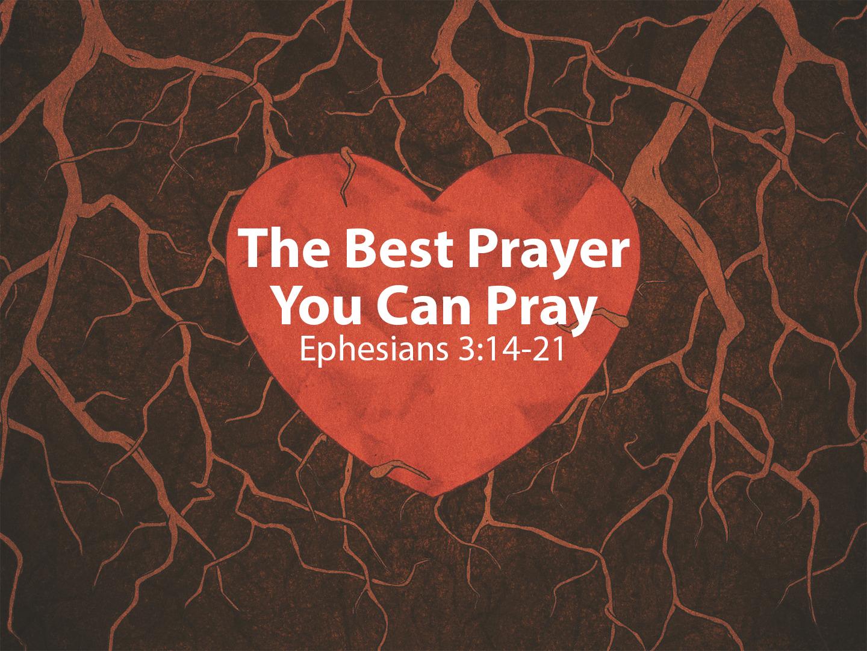 The Best Prayer You Can Pray_Eph 3 14-21.jpg