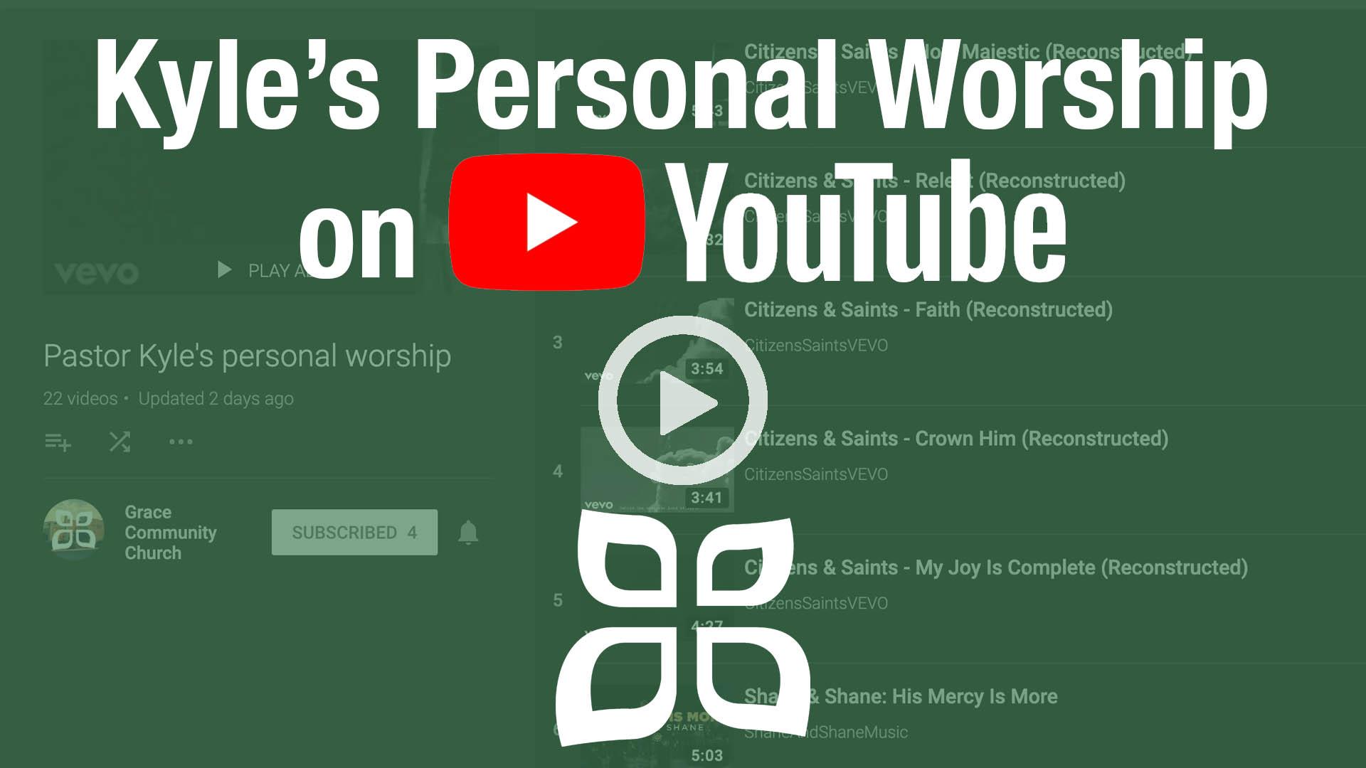 Kyle's Personal Worship on YouTube.jpg