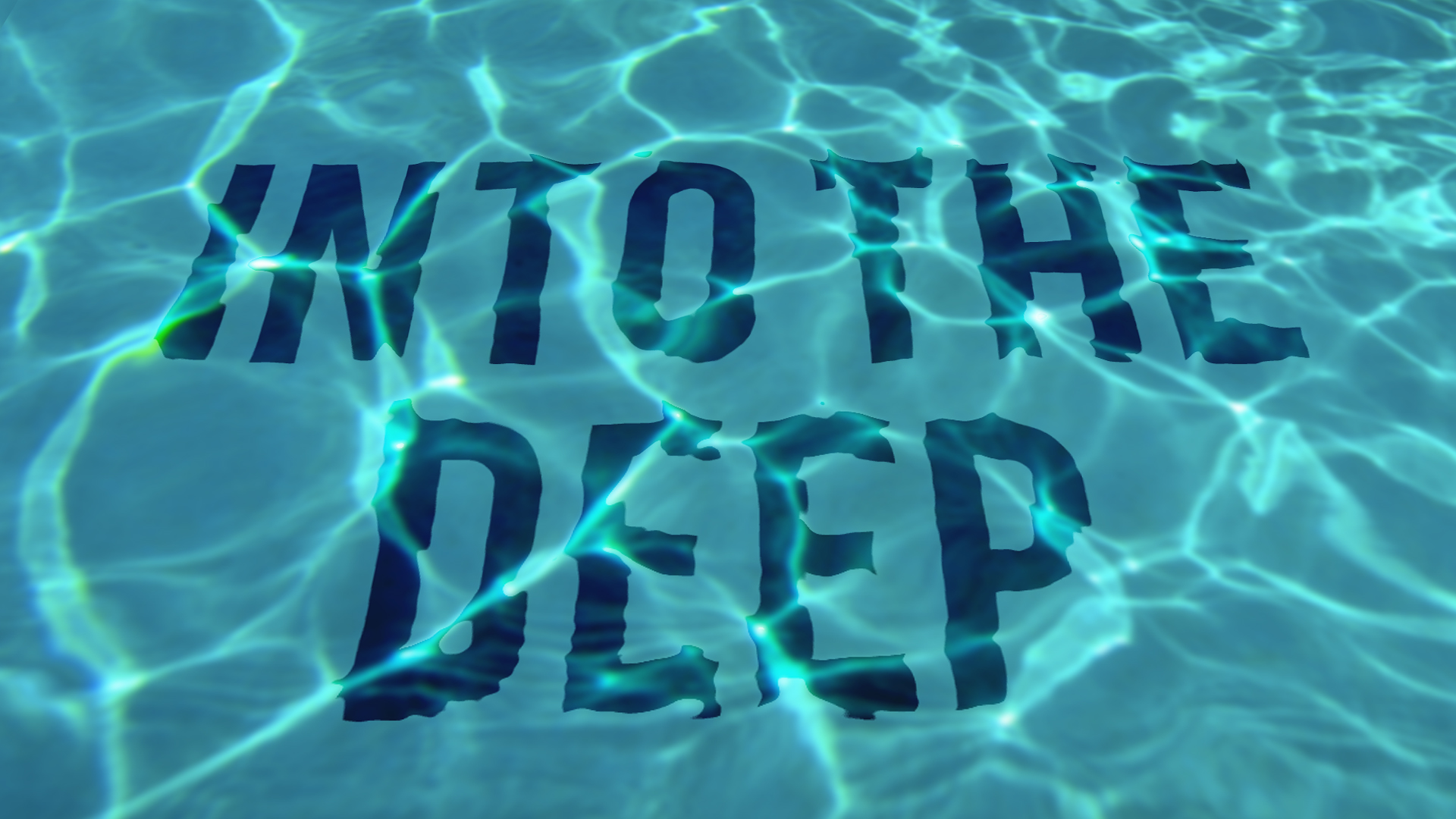 Into the deep.jpg