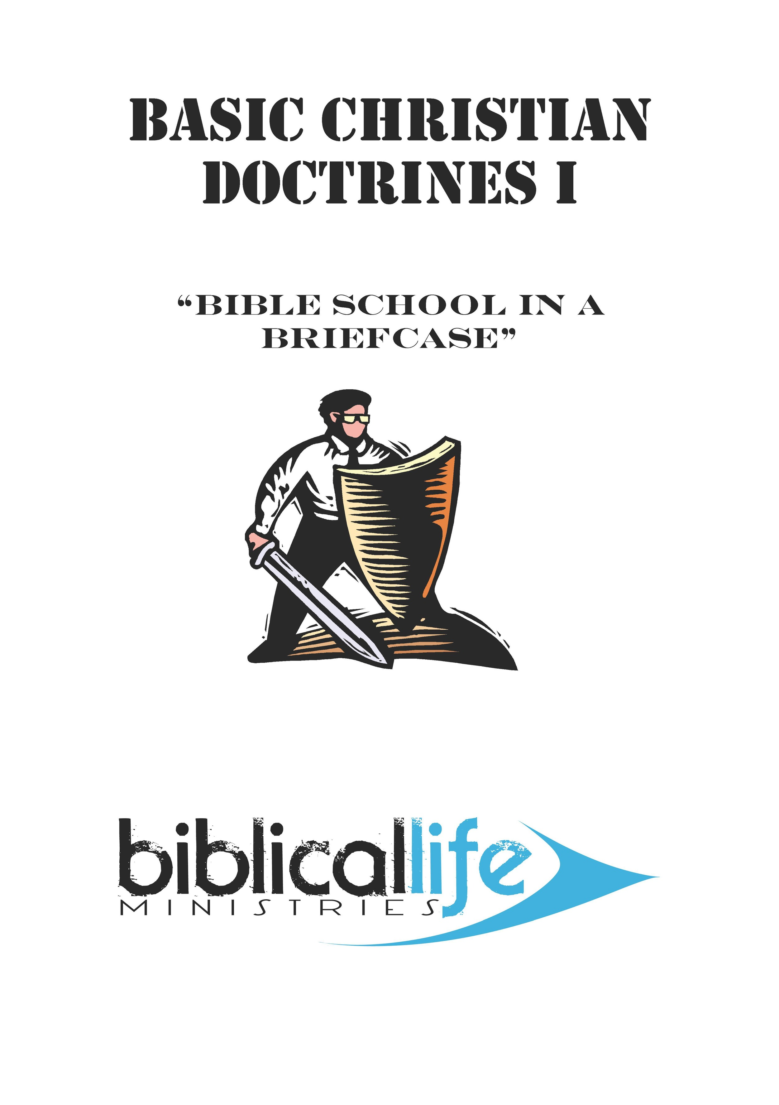 Basic Christian Doctrines I  : The Bible, The Character of God, Sin/Repentance, Salvation,  Water Baptism, Baptism in the Holy Spirit, The Importance of Prayer. 37 page manual.