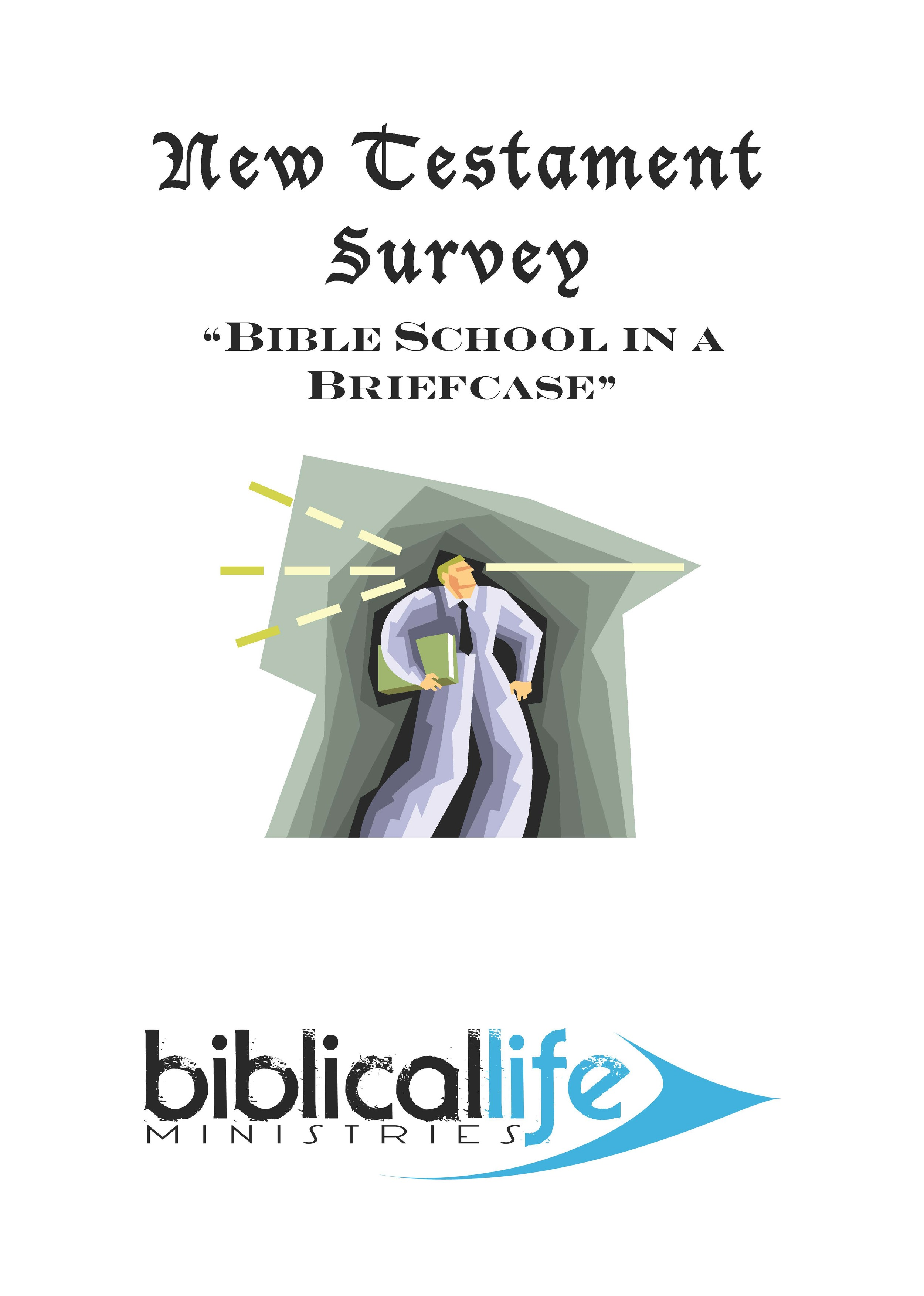 New Testament Survey  : This class will look at every book in the New Testament in order to give the student an overview, and to stress the importance of New Testament realities. 46 page manual.