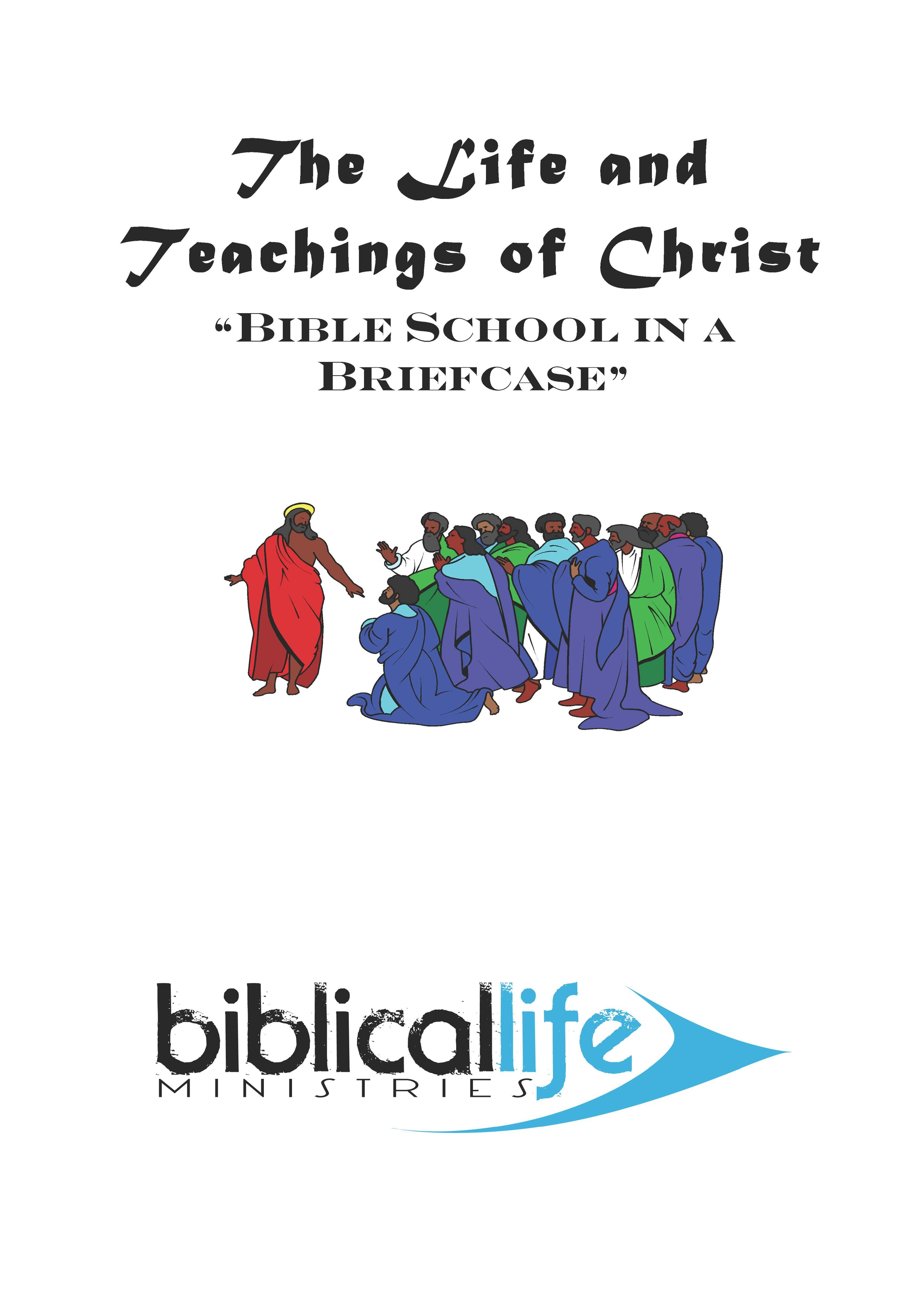 The Life and Teachings of Christ  : This class studies how Jesus lived, what He did, and what he taught, with an emphasis on living, doing and teaching the same thing. 42  page manual.
