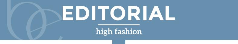 Editorial - high fashion