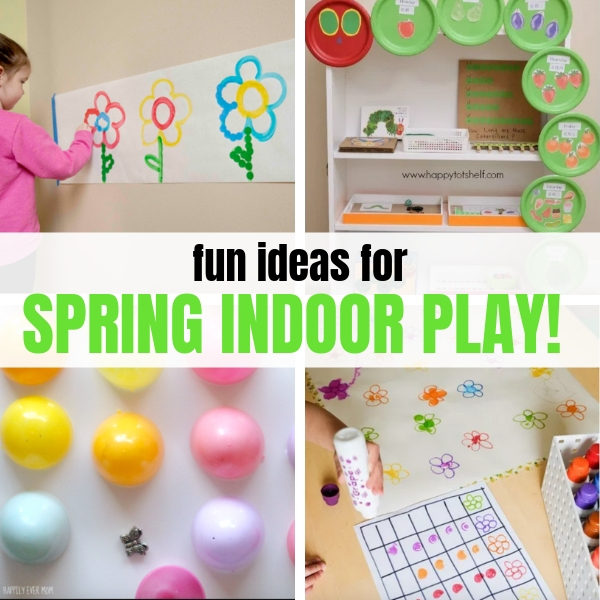 Indoor play ideas for spring.jpg