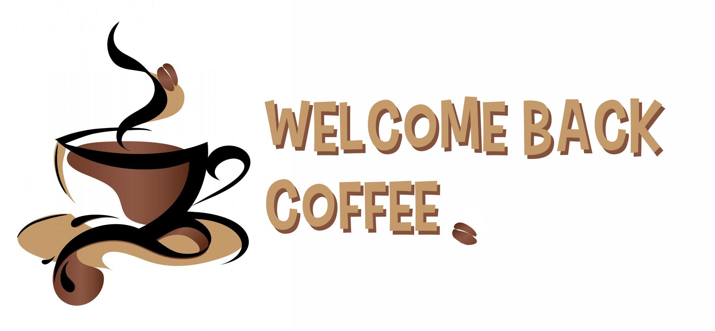 WelcomeBackCoffee.jpg