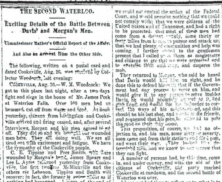 """This incident was referred to as """"The Second Waterloo"""" by The Tennessean on August 28, 1878 in which were printed the """"Exciting Details of the Battle Between Davis' and Morgan's Men - Commissioner Mather's Official Report of the Affair. - And Also an Account from the Other Side."""""""